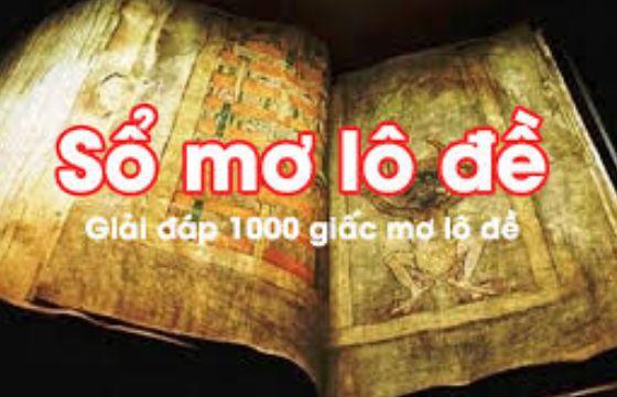 Sổ mơ lô đề: Giải mã 1000 giấc mơ lô đề cho các bạn
